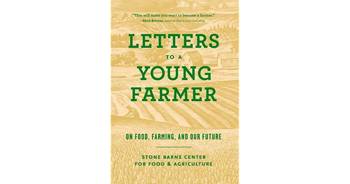 Letters To A Young Farmer On Food Farming And Our Future