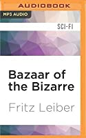 Bazaar of the Bizarre: A Fafhrd and the Gray Mouser Adventure