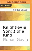 3 of a Kind (Knightley & Son #3)