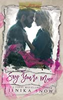 Say You're Mine (You're Mine #1)