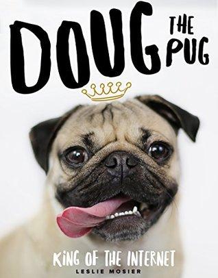 Doug The Pug: The King of the Internet