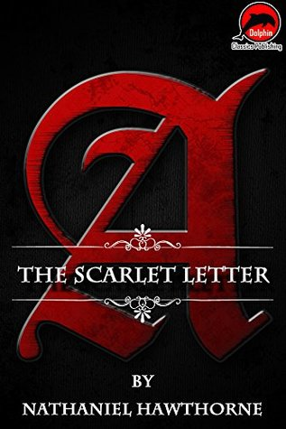 The Scarlet Letter (Quotes Illustrated), (Unabridged Version)