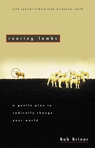 Roaring Lambs by Bob Briner