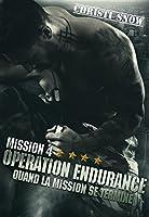 Mission 4 : Opération endurance: Quand la mission se termine Tome 4