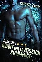 Avant que la mission commence (Quand la mission se termine Tome 3)