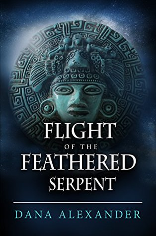 Flight of the Feathered Serpent (The Three Keys, #3)