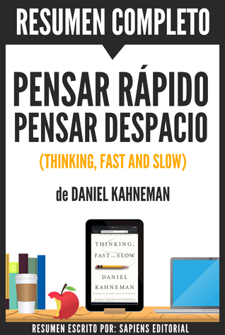 Pensar Rapido Pensar Despacio Thinking Fast And Slow Resumen Del Libro De Daniel Kahneman By Sapiens Editorial