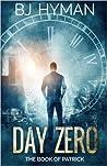 Day Zero: The Book Of Patrick (Day Zero #1)