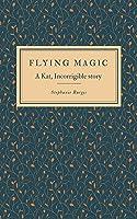 Flying Magic (Kat, Incorrigible #4.5)