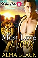 Must Love Lions (Shifter Date #1)