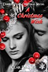 A Christmas Wish - A Contemporary Erotic Feel Good Christmas Romance (Darkest Fears Christmas Special, Book Four)
