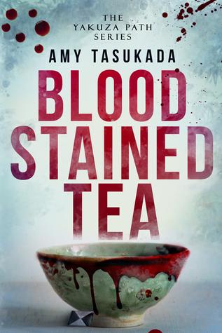 Blood Stained Tea (The Yakuza Path, #1)
