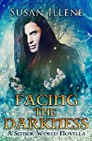 Facing the Darkness: Book 4.5: A Sensor Holiday Novella (Sensor Series)