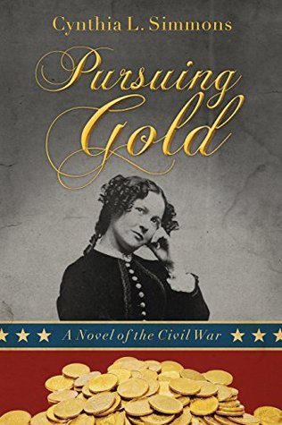 Pursuing Gold by Cynthia L. Simmons
