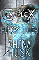Hungry Touch (The Complex)