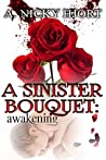 A Sinister Bouquet: Awakening (Sinister #1)