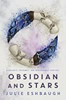 Obsidian and Stars (Ivory and Bone #2)