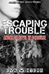 Escaping Trouble