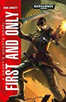First and Only (Gaunt's Ghosts #1)