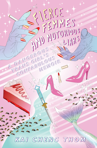 Fierce Femmes and Notorious Liars by Kai Cheng Thom