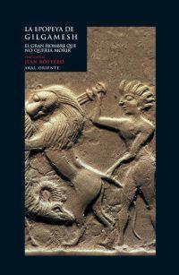 La epopeya de Gilgamesh: El gran hombre que no quería morir