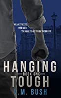 Hanging Tough Book 1 (Hanging Tough #1)