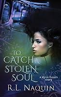 To Catch a Stolen Soul (Djinn Haven, #1)