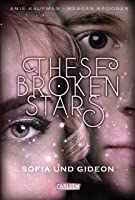 Sofia und Gideon (These Broken Stars, #3)