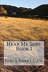 Hear Me Sing: Book I