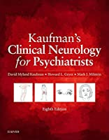 Clinical Neurology for Psychiatrists by David Myland Kaufman