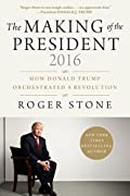 The Making of the President 2016: How Donald Trump Orchestrated a Revolution