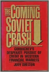 The Coming Soviet Crash: Gorbachev's Desperate Pursuit of Credit in Western Financial Markets