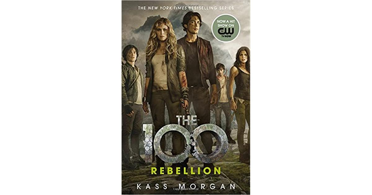 Rebellion The 100 4 By Kass Morgan