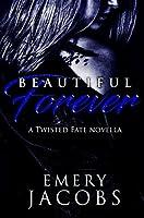 Beautiful Forever (Beautiful Fate Duet #2, Twisted Fate #2.5)