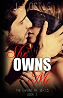 She Owns Me (Owning Me #2)