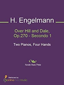Over Hill and Dale, Op.270 - Secondo 1