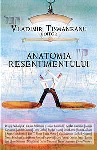 Anatomia Resentimentului  by  Vladimir Tismăneanu