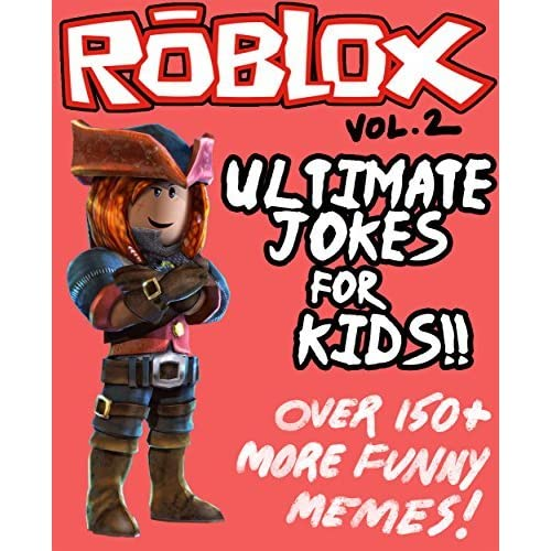 Funnys Comedy Club Roblox Roblox Ultimate Jokes Memes For Kids Vol 2 Over 100 New Funny Clean Roblox Jokes By Barnbrook Books