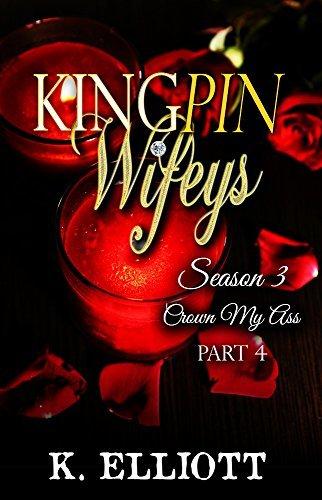 Kingpin Wifeys: Crown my Ass
