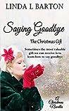 Saying Goodbye: The Christmas Gift