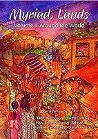 Myriad Lands, Volume 1: Around the World