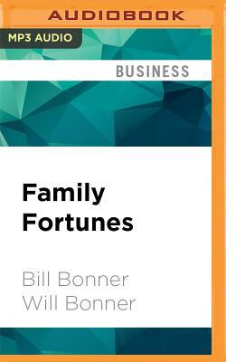 Family Fortunes: How to Build Family Wealth and Hold on to