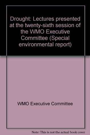 Drought: Lectures presented at the twenty-sixth session of the WMO Executive Committee (Special environmental report)