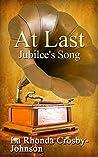 At Last: Jubilee's Song (Jubilee Taylor Series Book 3)
