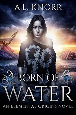 Born of Water (Elemental Origins #1)