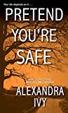Pretend You're Safe (The Agency, #1)