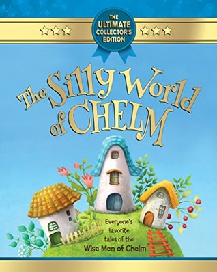The Silly World of Chelm (from the Archives of The Jewish Press)
