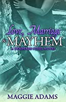 Love, Marriage & Mayhem
