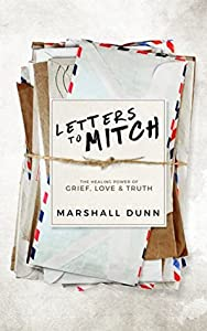 Letters to Mitch: The Healing Power of Grief, Love & Truth