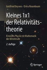 Kleines 1x1 Der Relativitatstheorie: Einsteins Physik Mit Mathematik Der Mittelstufe